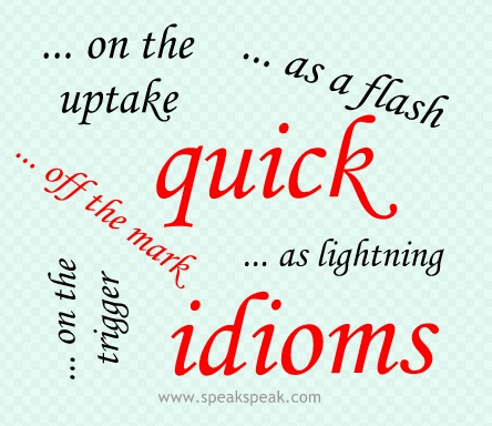 Idioms As Quick As A Flash Five English Idioms With Quick